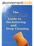 The Super Simple Guide to Decluttering and Deep Cleaning (English Edition)