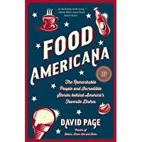 Food Americana: The Remarkable People and Incredible Stories behind America's Favorite Dishes (Humor, Entertainment, and…