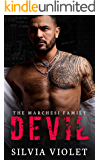 Devil: A Dark Mafia Romance (The Marchesi Family Book 3)