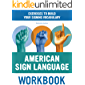 American Sign Language Workbook: Exercises to Build Your Signing Vocabulary