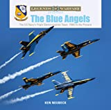 The Us Navy's Flight Demonstration Team, 1946 to the Present (Legends of Warfare: Aviation)