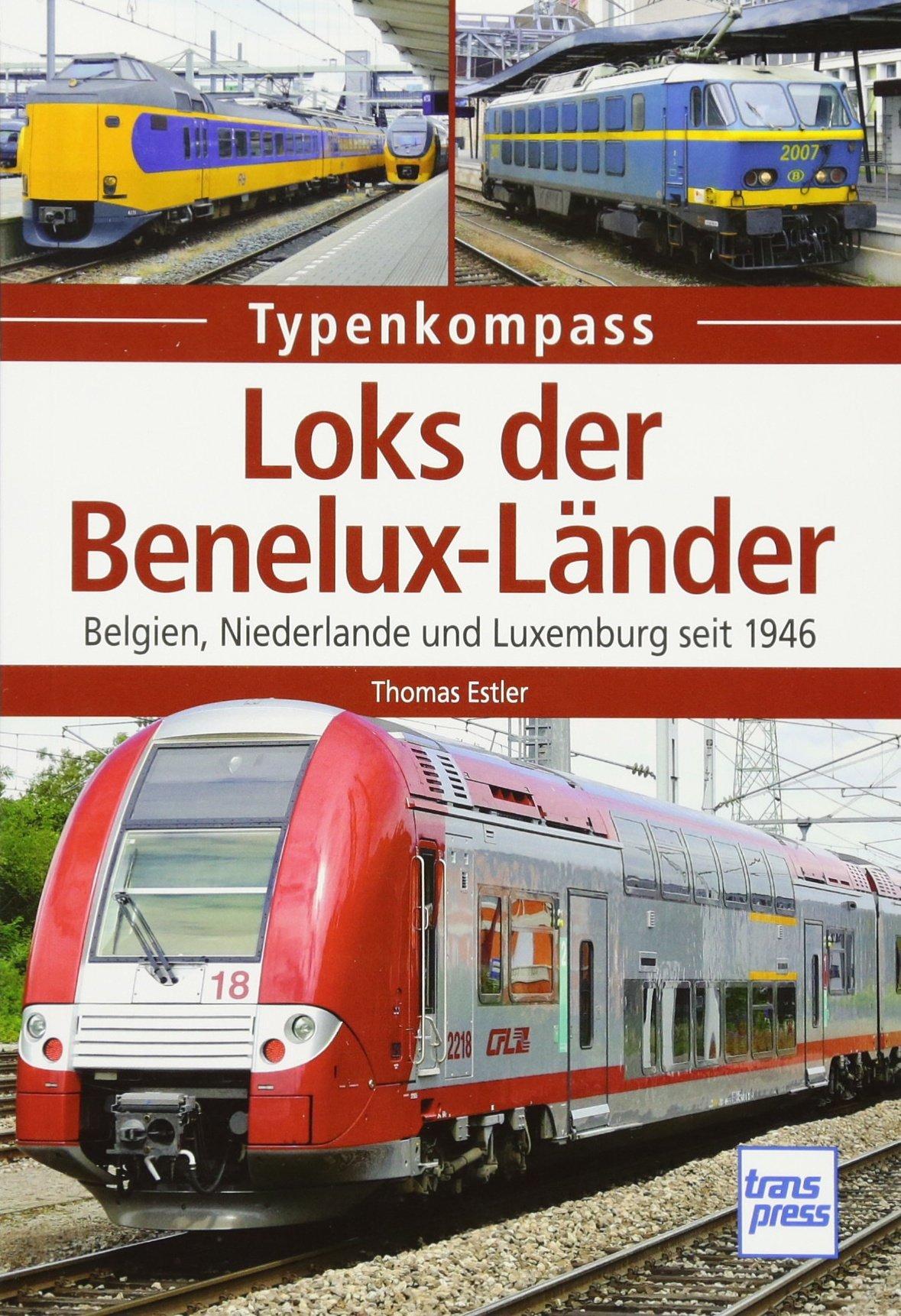 Loks der Benelux-Länder: Belgien, Niederlande und Luxemburg seit 1946 (Typenkompass)