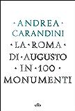 La Roma di Augusto in 100 monumenti