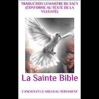 La Sainte Bible: L'ANCIEN ET LE NOUVEAU TESTAMENT (French Edition)