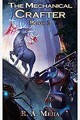 The Mechanical Crafter - Book 2 (A LitRPG series) (The Mechanical Crafter series) Kindle Edition