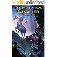 The Mechanical Crafter - Book 2 (A LitRPG series) (The Mechanical Crafter series)