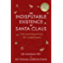 The Indisputable Existence of Santa Claus: The Mathematics of Christmas