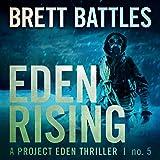 Eden Rising: A Project Eden Thriller, Book 5