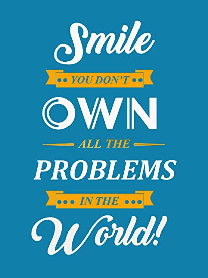 Smile You Dont Own All The Problems In The World Laminated Quotes