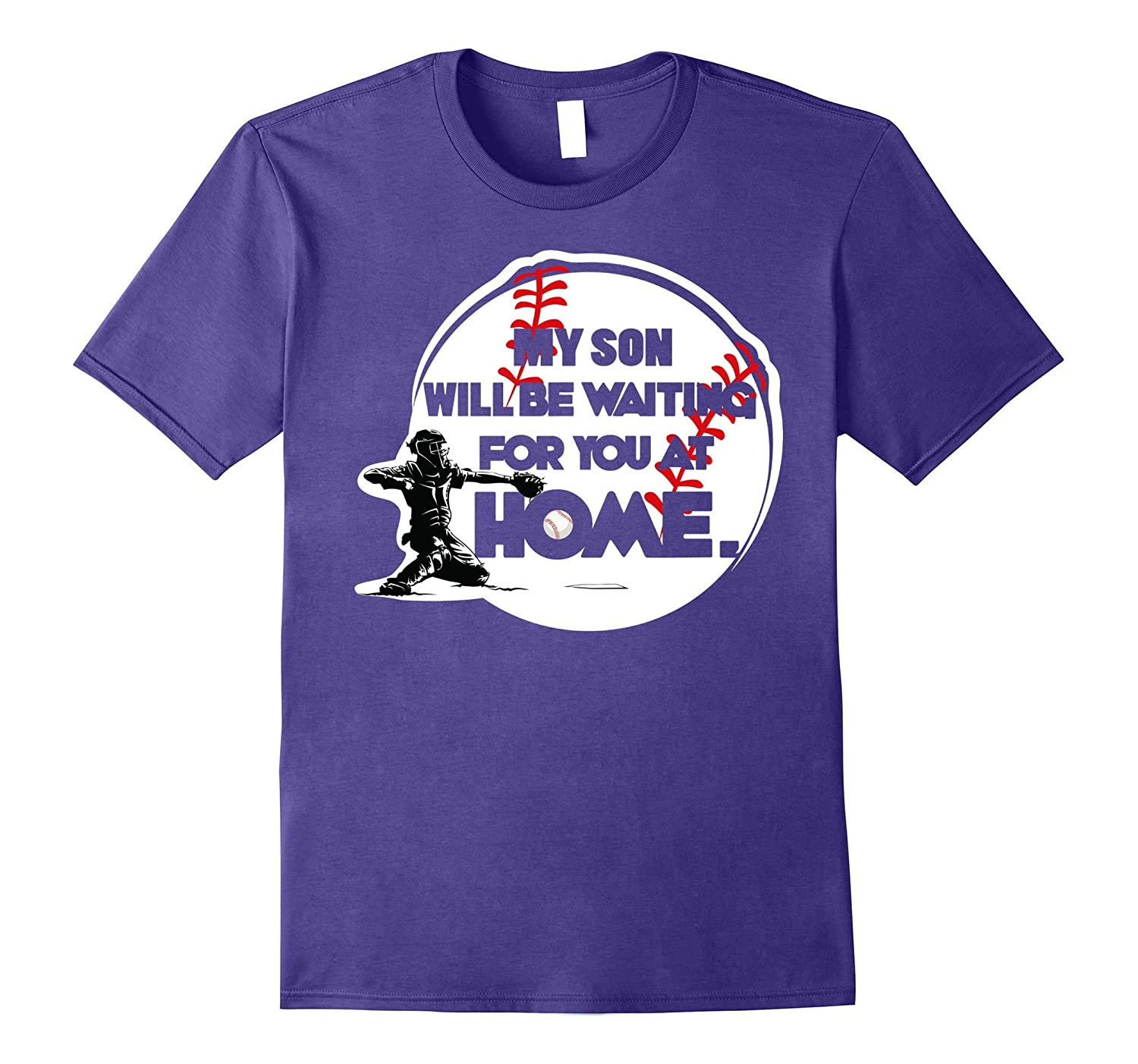 My Son Will Be Waiting For You At Home Baseball Mom T shirt-TH