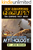 Jaw-Dropping Geography: Fun Learning Facts About Ancient Greek Mythology: Illustrated Fun Learning For Kids