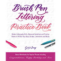 Brush Pen Lettering Practice Book: Modern Calligraphy Drills, Measured Guidelines and Practice Sheets to Perfect Your Basic Strokes, Letterforms and Words