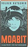 Volker Kutscher: Moabit: Illustrierte Buchreihe (Die Gereon-Rath-Romane) (German Edition)