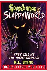 They Call Me the Night Howler! (Goosebumps SlappyWorld #11) Kindle Edition