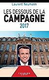 Les Dessous de la campagne 2017 (Documents, Actualités, Société)