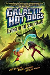 Galactic Hot Dogs 3: Revenge of the Space Pirates Kindle Edition