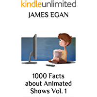 1000 Facts about Animated Shows Vol. 1