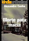 Morte pata macia (Portuguese Edition)