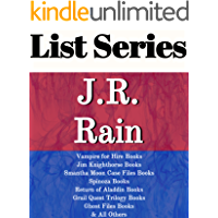 J.R. RAIN: SERIES READING ORDER: VAMPIRE FOR HIRE BOOKS, RETURN OF ALADDIN BOOKS, SAMANTHA MOON CASE FILES BOOKS, GRAIL QUEST TRILOGY, GHOST FILES BOOKS, NICK CAINE BOOKS BY J.R. RAIN