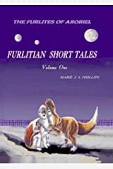 The Furlites of Aroriel: Furlitian Short Tales Kindle Edition