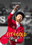 Fit4Gold: Living in Color from Black and White (English Edition)