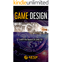 Game Design: Learn the Basics of Unity 3D