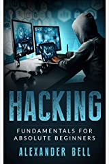 Hacking: Fundamentals for Absolute Beginners Kindle Edition