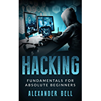 Hacking: Fundamentals for Absolute Beginners (English Edition)