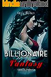 Billionaire Fantasy: Seductions (4 plus 2 Bonus Stories)