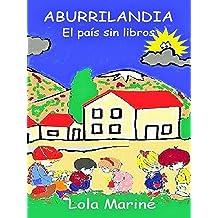 Aburrilandia: El país sin libros (Spanish Edition) Aug 15, 2014