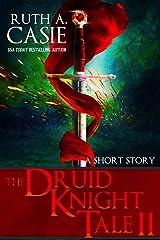 The Druid Knight Tale II Kindle Edition