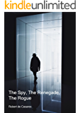 The Spy, The Renegade, The Rogue (English Edition)