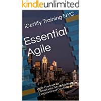 Essential Agile: Agile Playbook for Consultants, Scrum Masters, Executives and Coaches