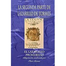 La segunda parte de Lazarillo de Tormes: El Lazarillo prohibido- Clásico adaptado (Spanish Edition) Mar 12, 2015