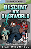 Descent into Overworld: An Unofficial Minecraft Adventure for children ages 8 - 14 (Battle of the Blocks)