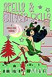 Spells & Silver Bells (Wicked Good Mystery Series Book 3)