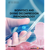 Biophysics and Diving Decompression Phenomenology (English Edition)