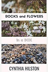 Rocks and Flowers in a Box: Lorna & Tristan Series #2 Kindle Edition