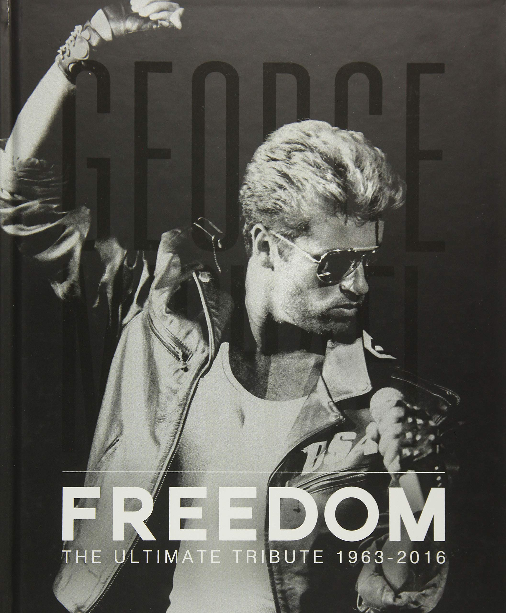 George Michael Freedom The Ultimate Tribute 1963 2016