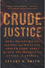 Crude Justice: How I Fought Big Oil and Won, and What You Should Know About the New Environmental Attack on America Kindle Edition