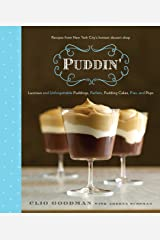 Puddin': Luscious and Unforgettable Puddings, Parfaits, Pudding Cakes, Pies, and Pops: A Cookbook Kindle Edition