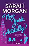 New York, Actually: A Romance Novel (From Manhattan with Love)
