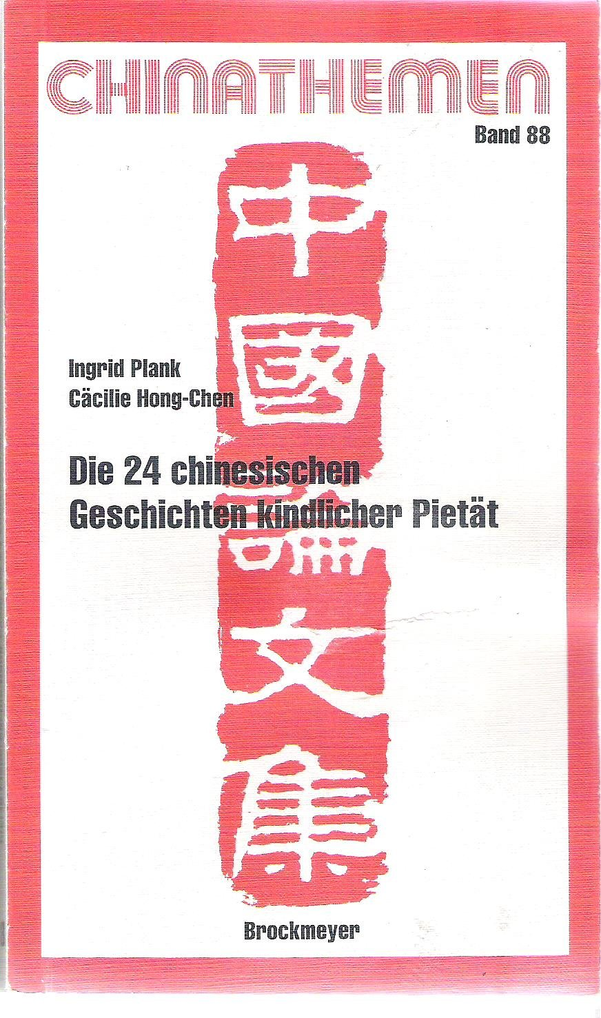 Die 24 chinesischen Geschichten kindlicher Pietät. Eine Übertragung ins Deutsche