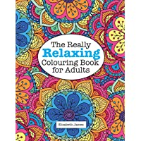 The Really RELAXING Colouring Book for Adults