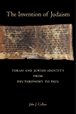 The Invention of Judaism: Torah and Jewish Identity from Deuteronomy to Paul (Taubman Lectures in Jewish Studies Book 7)