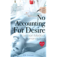 No Accounting For Desire: A Lesbian Medical Romance Story (Heart The Nurse Book 2) book cover