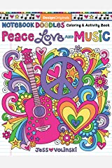 Notebook Doodles Peace, Love, and Music: Color & Activity Book (Design Originals) 32 Groovy Designs; Beginner-Friendly Relaxing & Inspiring Art Activities for Tweens, on Extra-Thick Perforated Pages Paperback
