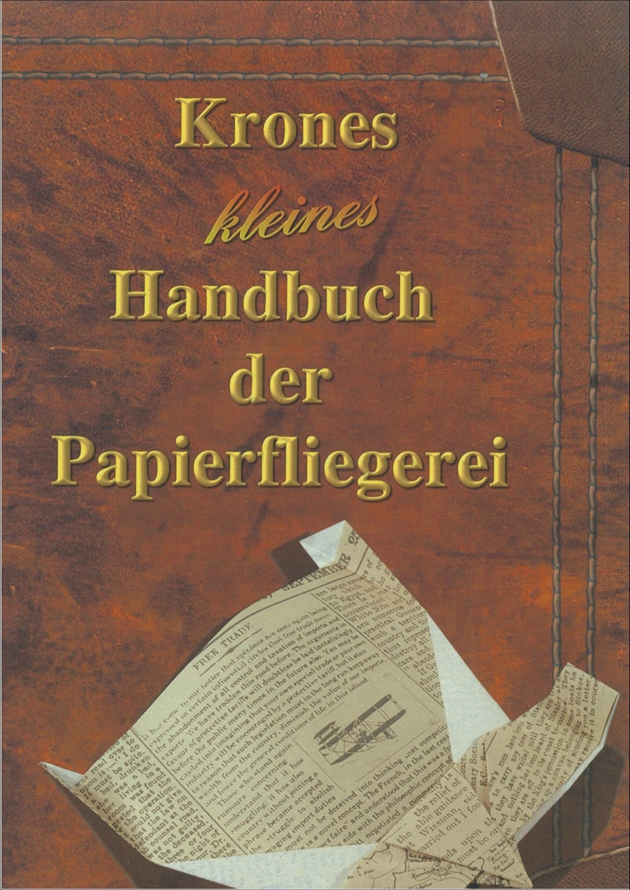 Krones kleines Handbuch der Papierfliegerei
