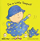 I'm a Little Teapot! (Baby Board Books)