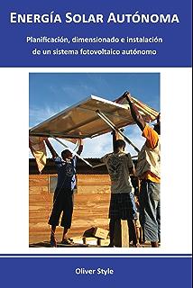 Energía Solar Autónoma (Spanish Edition)